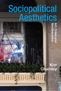 Sociopolitical Aesthetics: Art, Crisis and Neoliberalism, book cover
